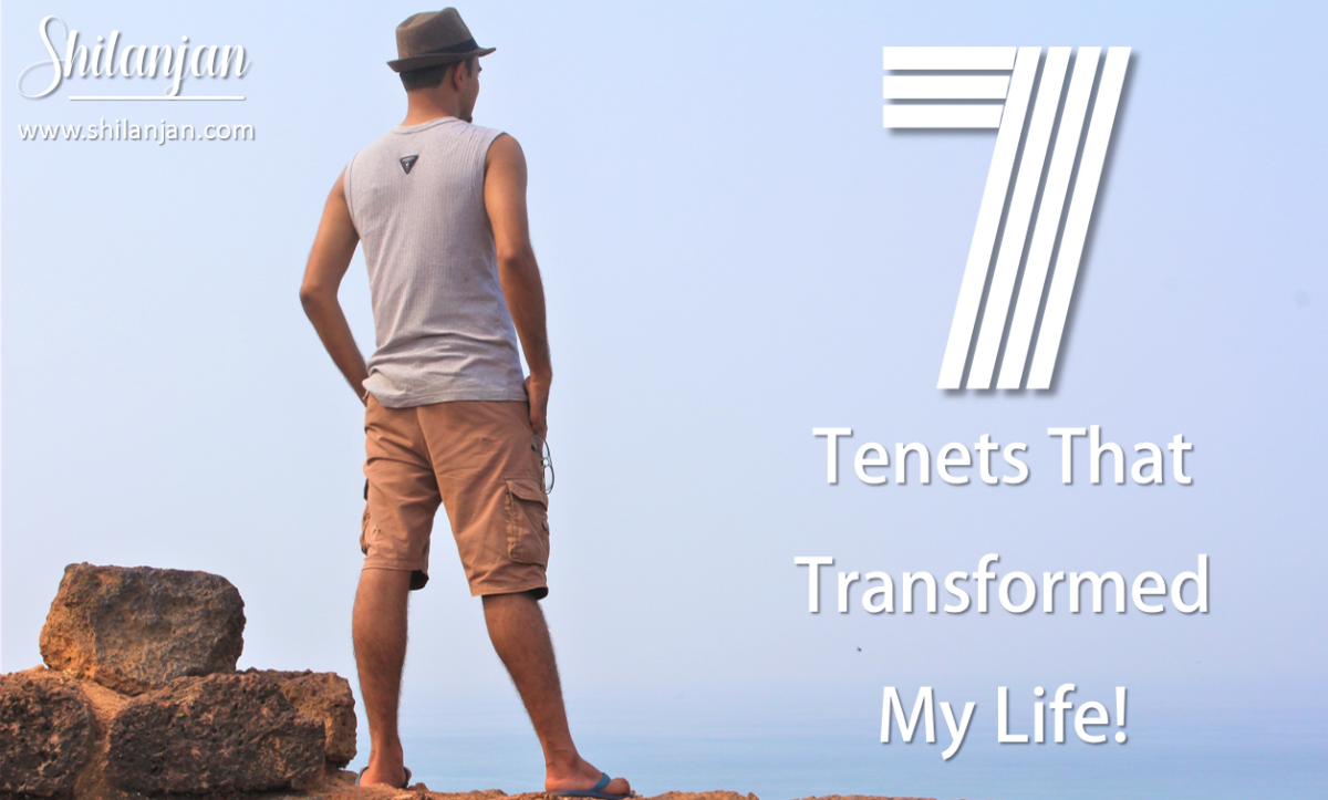 7 Tenets That Transformed My Life!