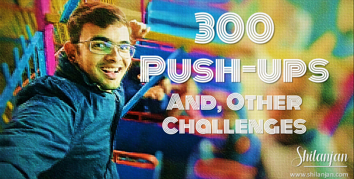 300 Push-ups & Other Challenges